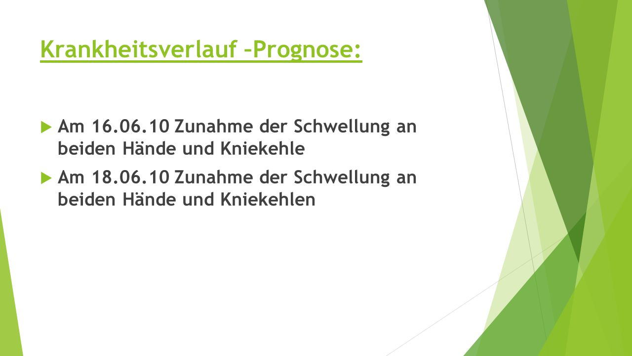 Krankheitsverlauf –Prognose: