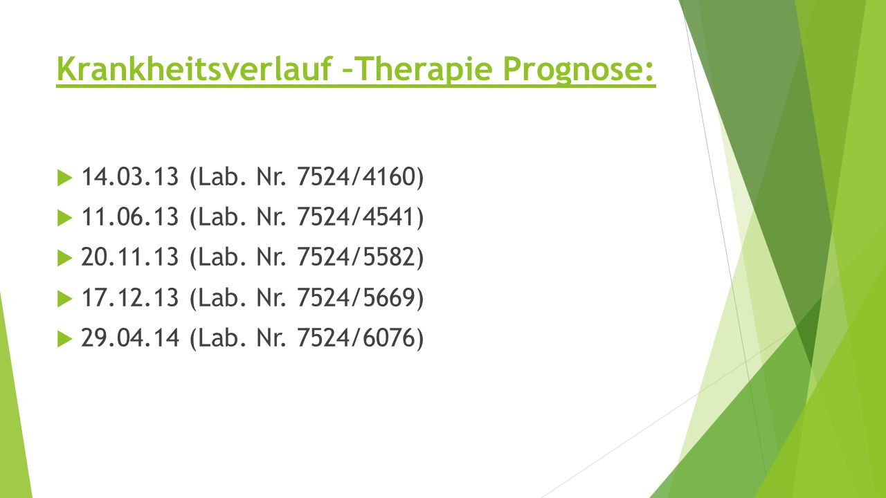 Krankheitsverlauf –Therapie Prognose: