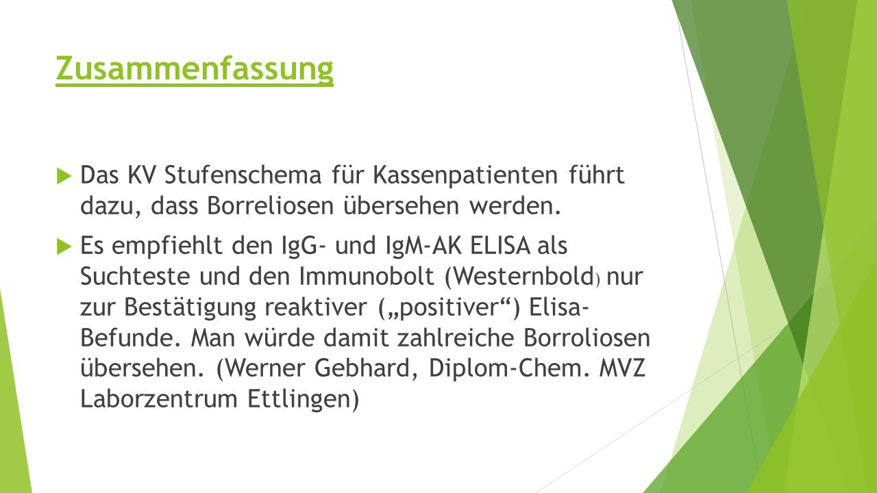 Zusammenfassung Das KV Stufenschema für Kassenpatienten führt dazu, dass Borreliosen übersehen werden.