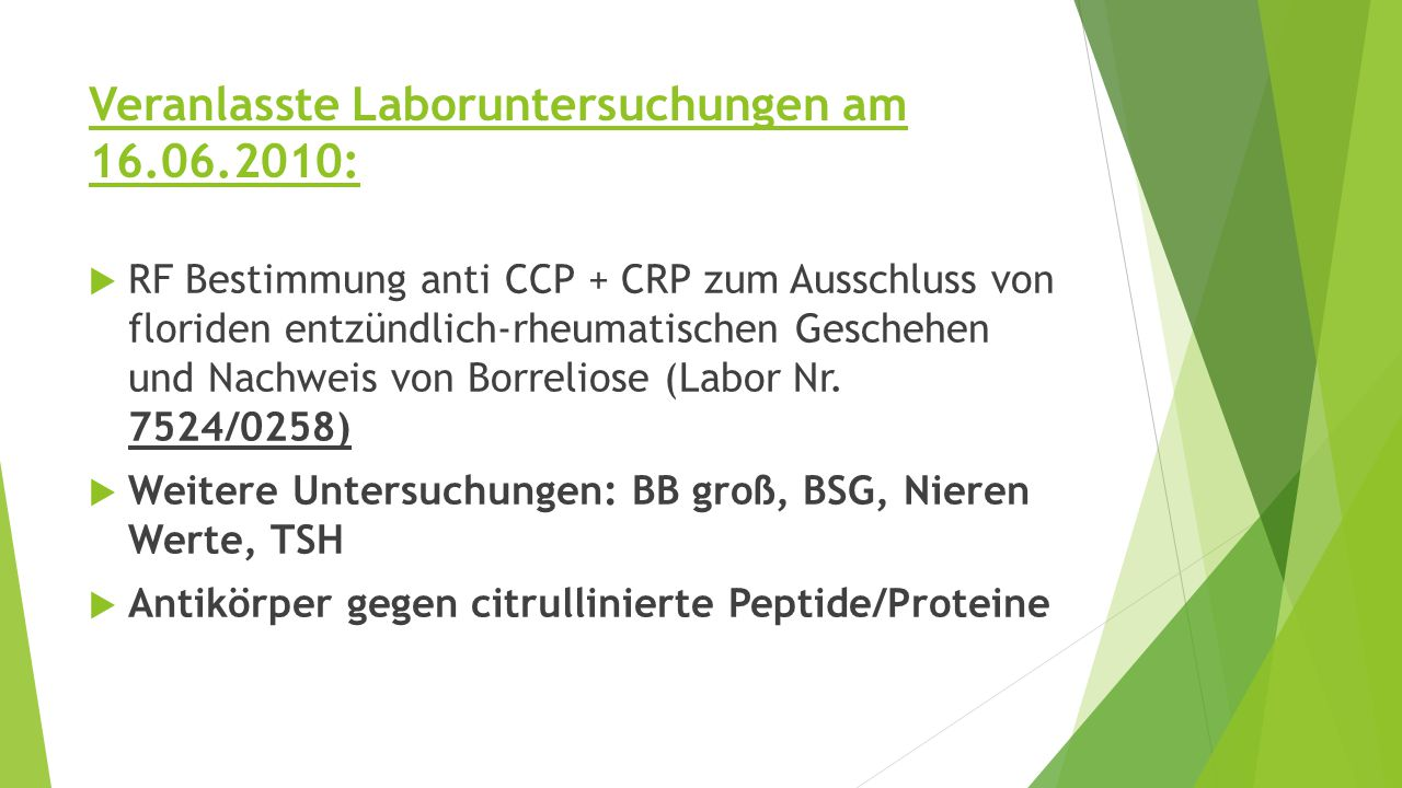 Veranlasste Laboruntersuchungen am 16.06.2010: