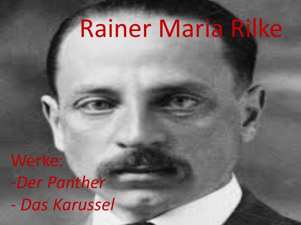 Rainer Maria Rilke Werke: Der Panther Das Karussel