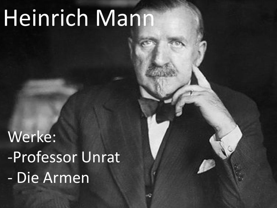 Heinrich Mann Werke: Professor Unrat Die Armen