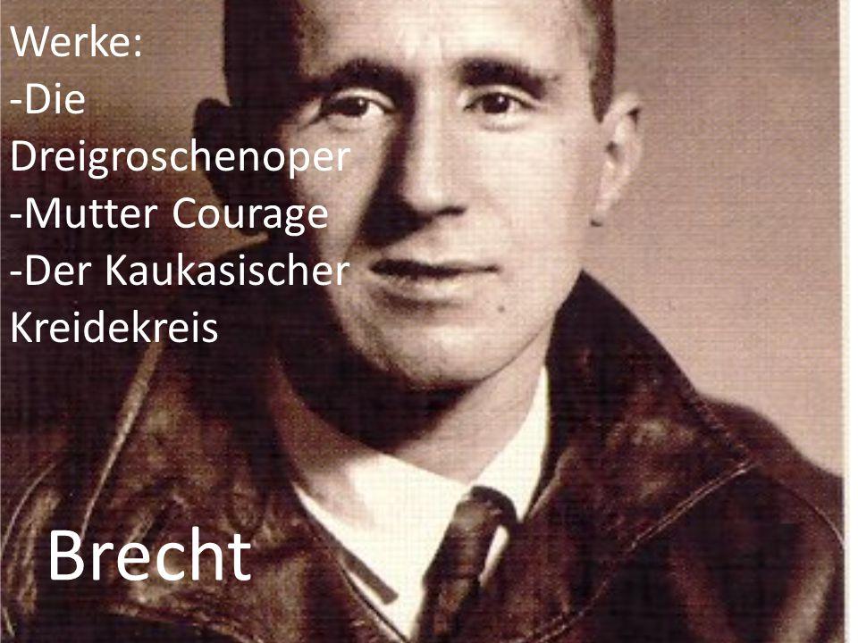 Brecht Werke: -Die Dreigroschenoper -Mutter Courage