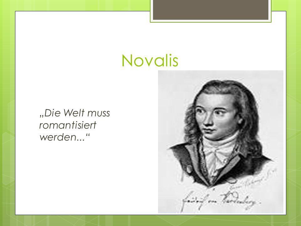 """Novalis """"Die Welt muss romantisiert werden..."""