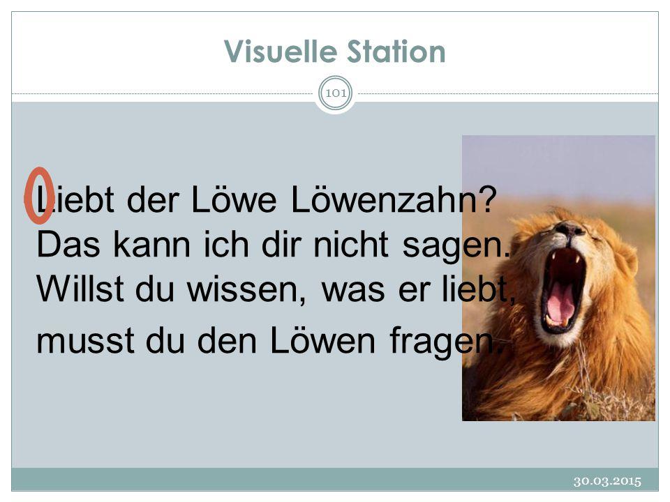 Liebt der Löwe Löwenzahn Das kann ich dir nicht sagen.