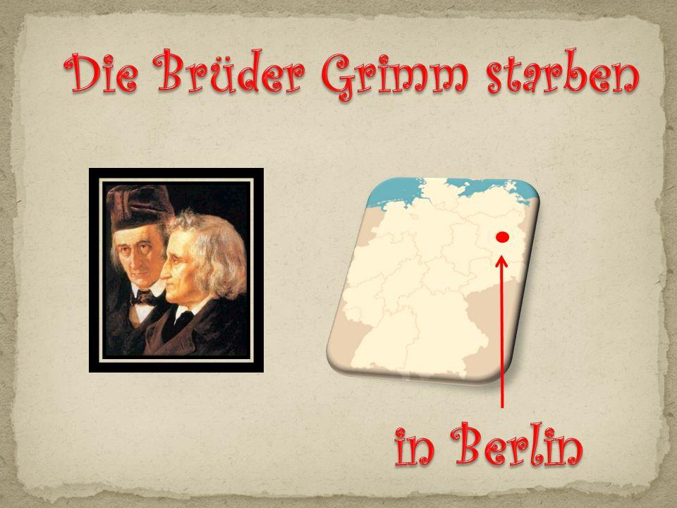 Die Brüder Grimm starben