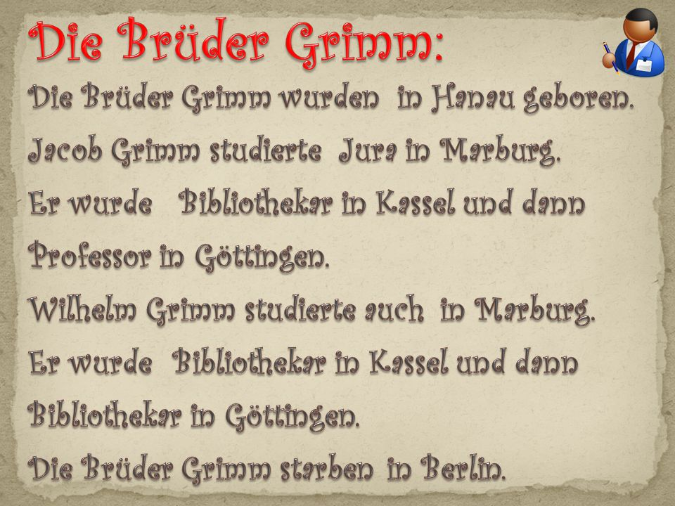 Die Brüder Grimm: Die Brüder Grimm wurden in Hanau geboren.