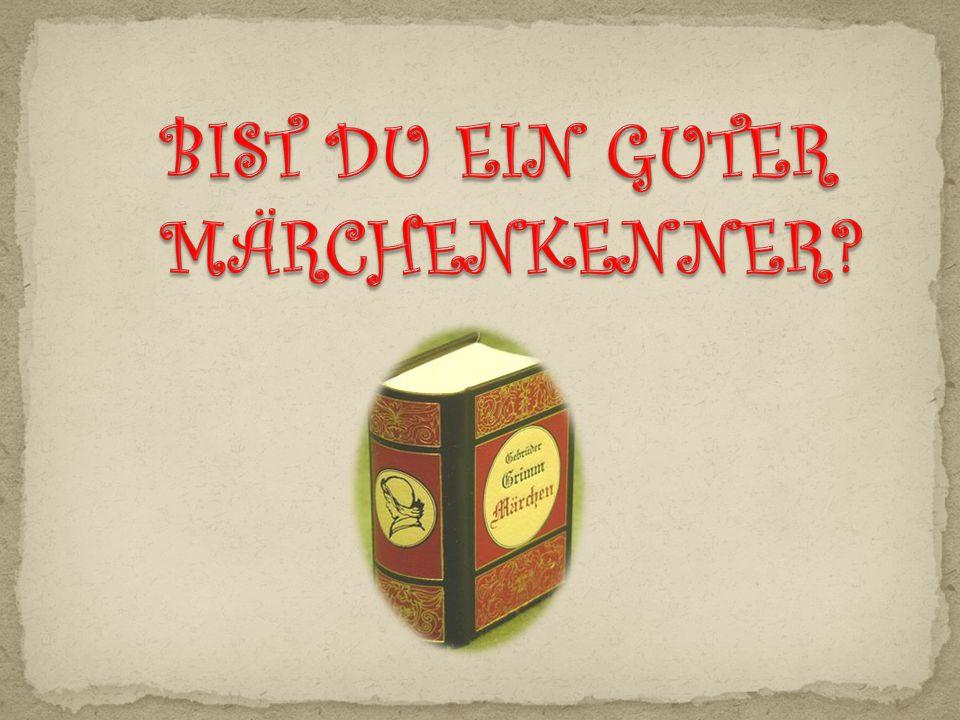 BIST DU EIN GUTER MÄRCHENKENNER