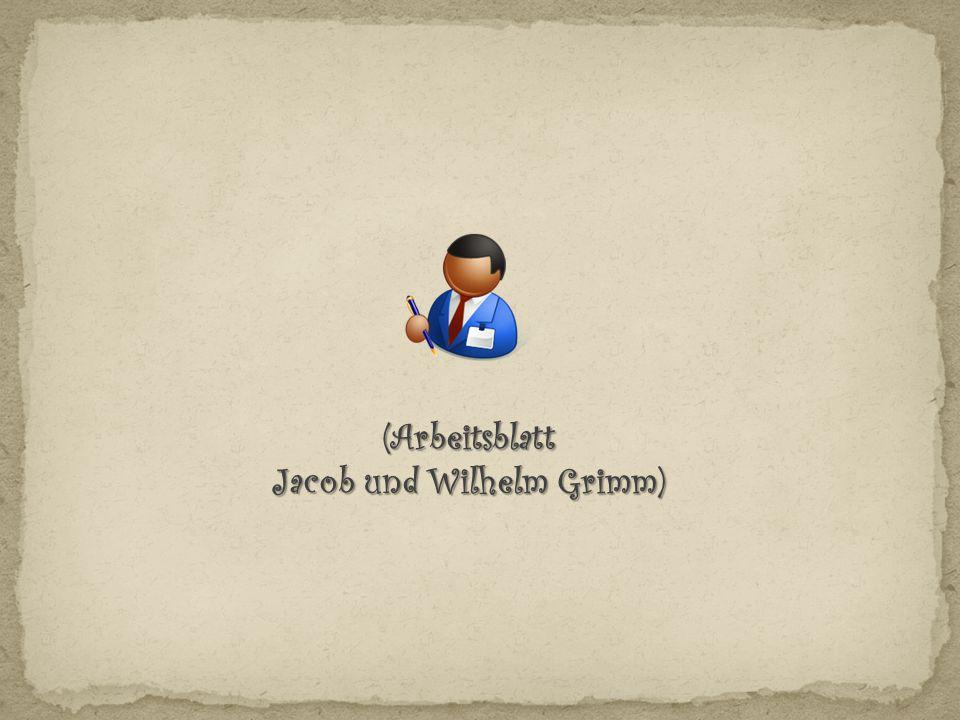 Jacob und Wilhelm Grimm)