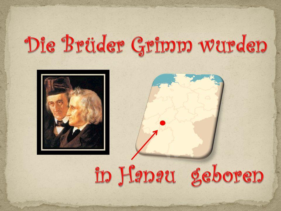 Die Brüder Grimm wurden