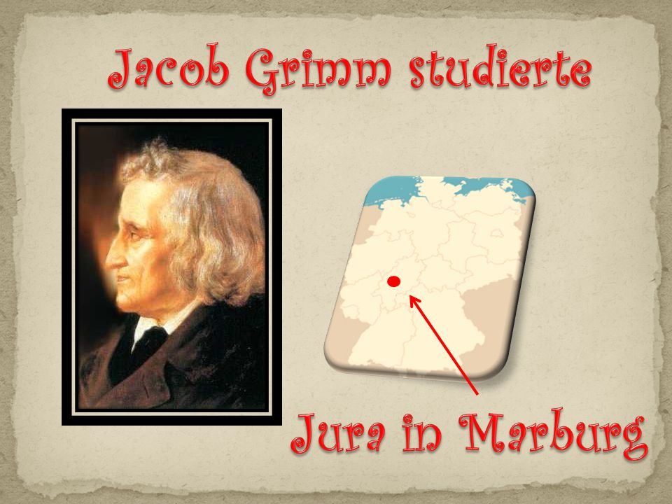 Jacob Grimm studierte Jura in Marburg