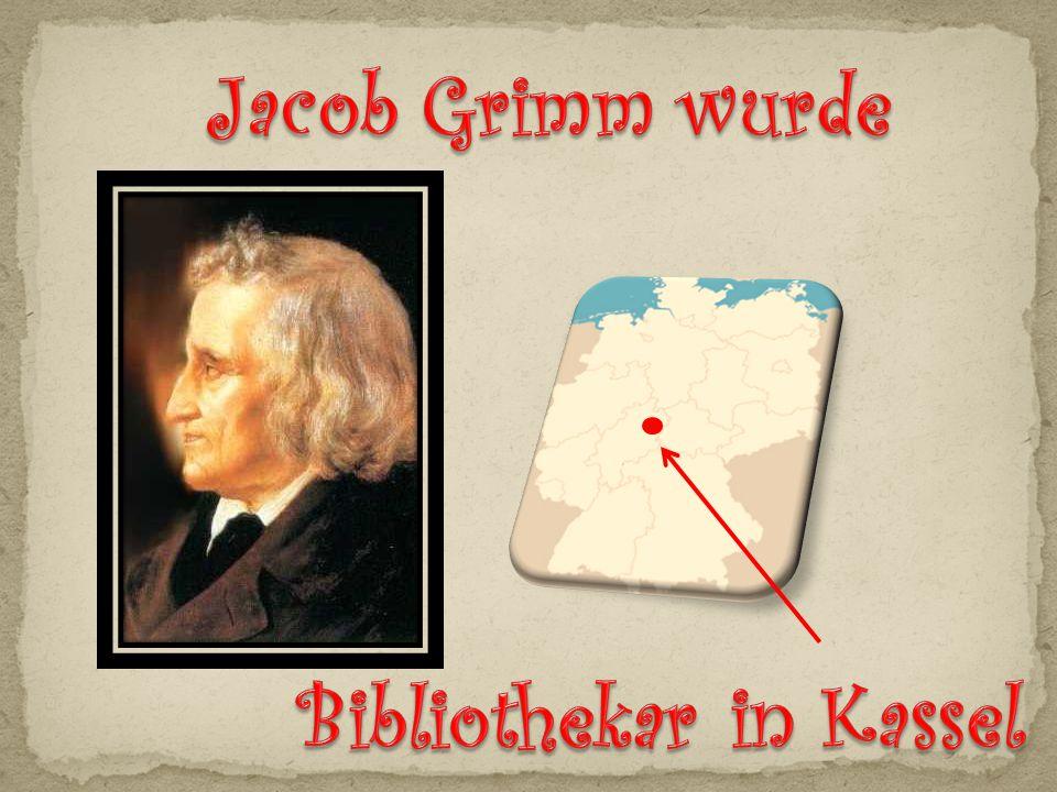 Jacob Grimm wurde Bibliothekar in Kassel