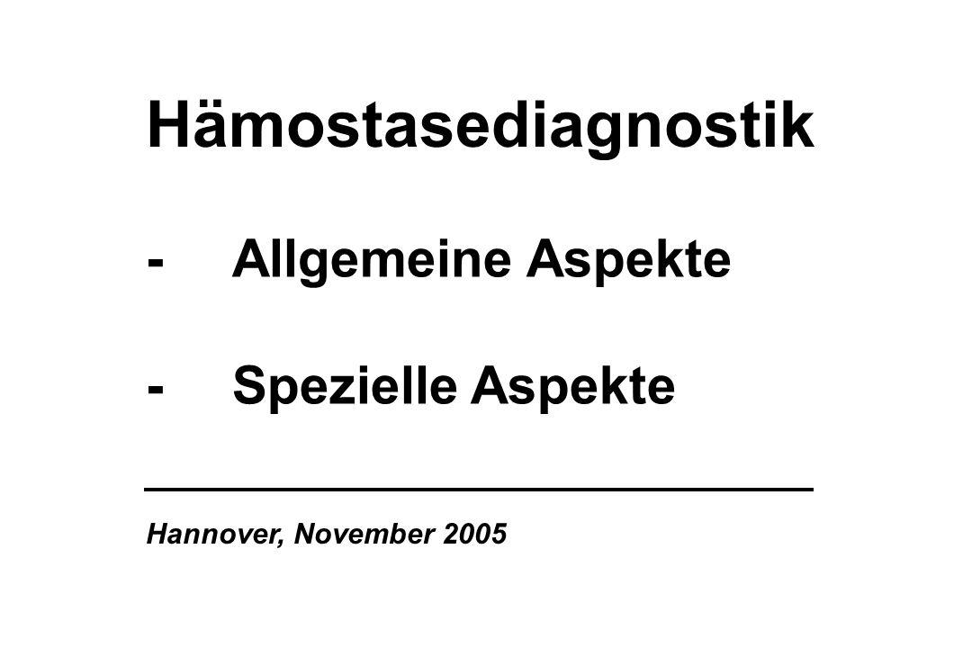 Hämostasediagnostik - Allgemeine Aspekte - Spezielle Aspekte