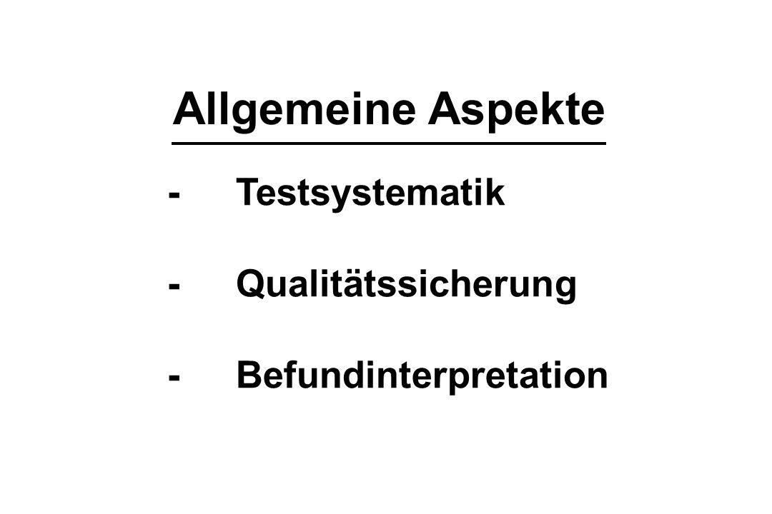 Allgemeine Aspekte - Testsystematik - Qualitätssicherung