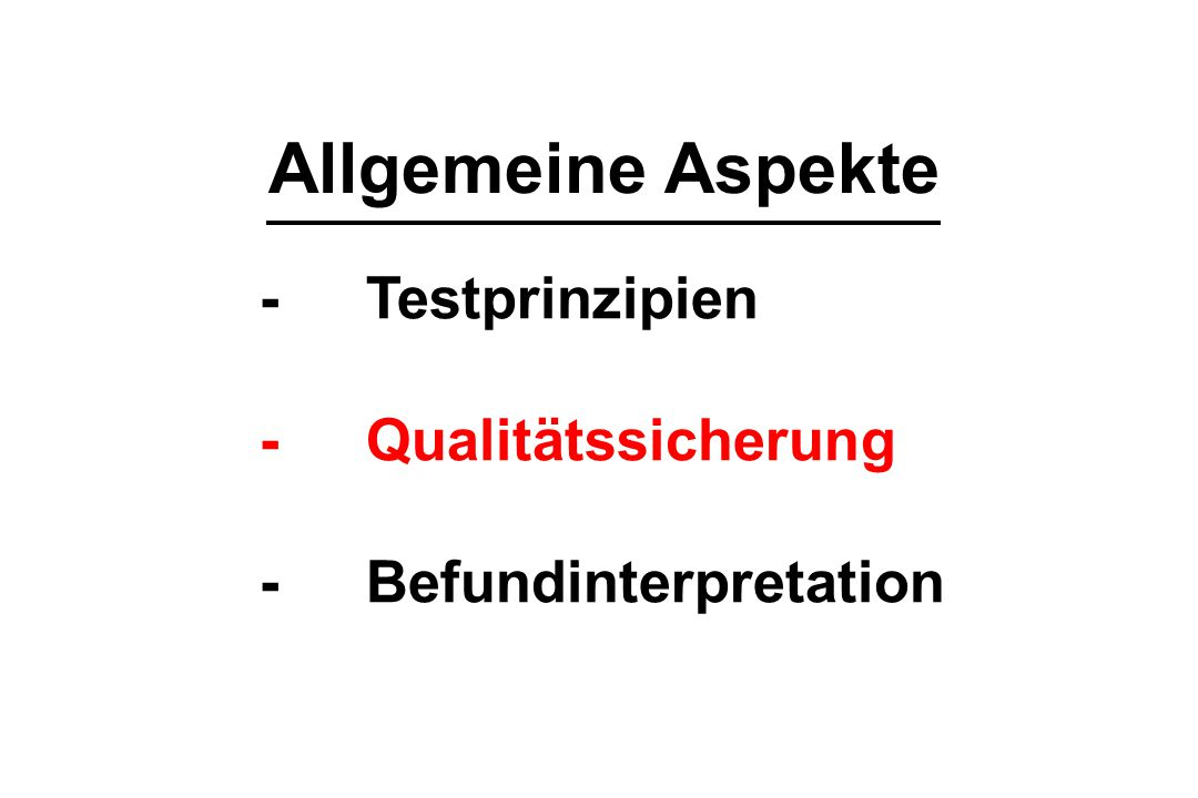 Allgemeine Aspekte - Testprinzipien - Qualitätssicherung