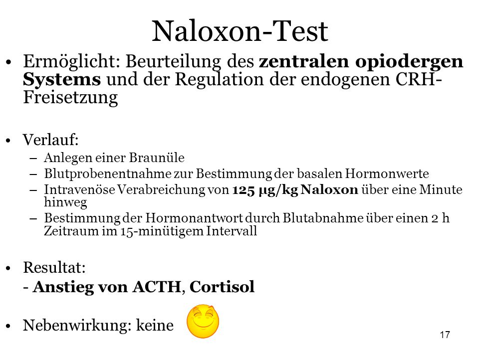 Naloxon-Test Ermöglicht: Beurteilung des zentralen opiodergen Systems und der Regulation der endogenen CRH-Freisetzung.