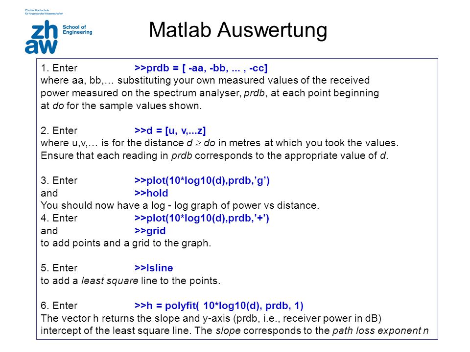 Matlab Auswertung 1. Enter >>prdb = [ -aa, -bb, ... , -cc]