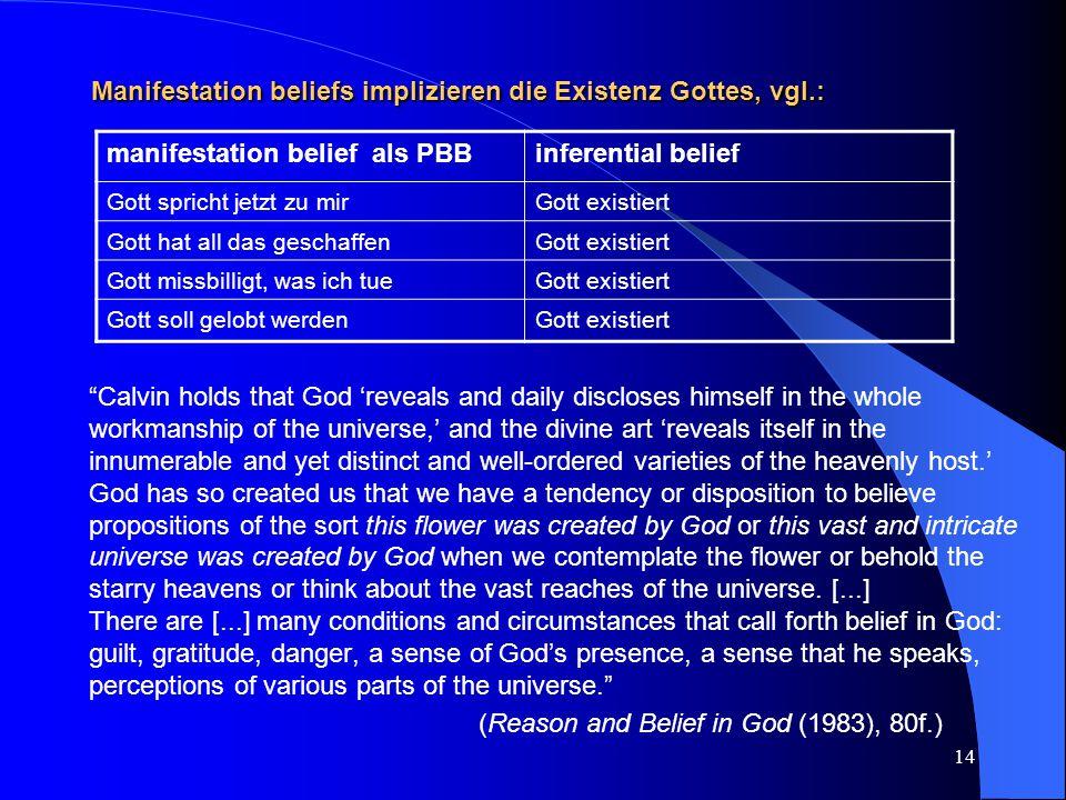 Manifestation beliefs implizieren die Existenz Gottes, vgl.: