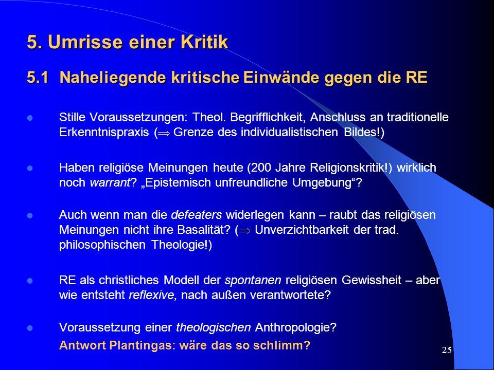 5. Umrisse einer Kritik 5.1 Naheliegende kritische Einwände gegen die RE.