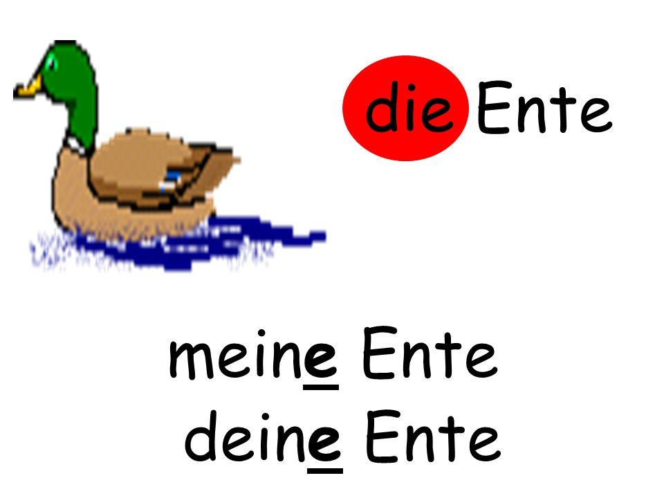 die Ente m……… Ente meine Ente deine Ente d……… Ente