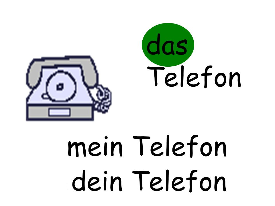 das Telefon mein Telefon m…… Telefon dein Telefon d…… Telefon