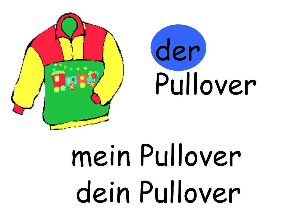 der Pullover mein Pullover m…… Pullover dein Pullover d…… Pullover