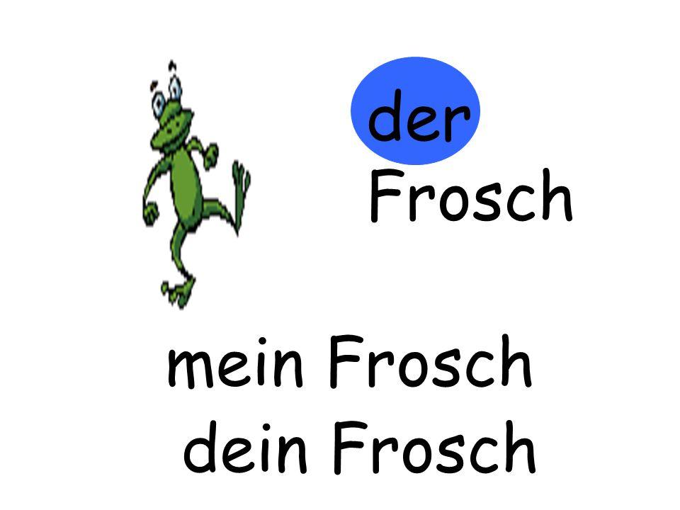 der Frosch mein Frosch m…… Frosch dein Frosch d…… Frosch