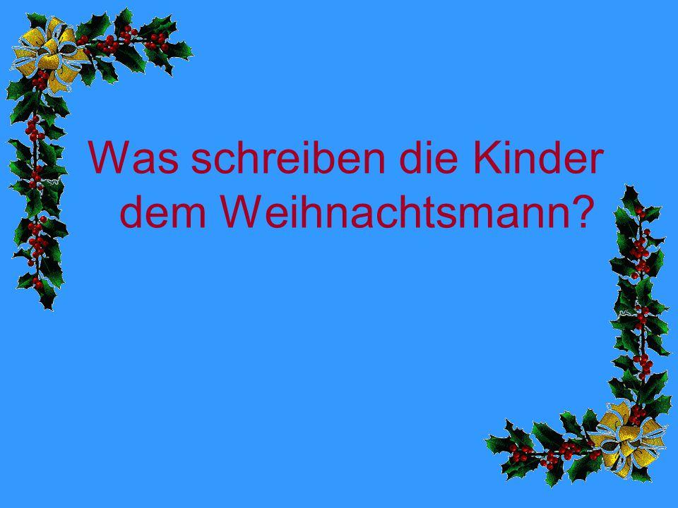 Was schreiben die Kinder dem Weihnachtsmann