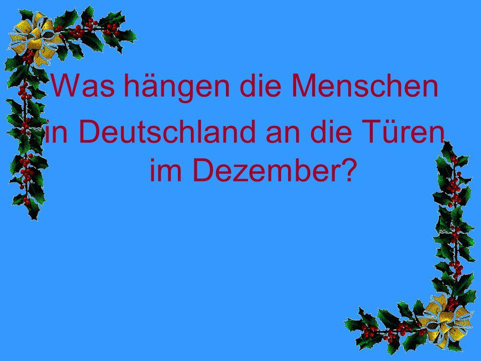 Was hängen die Menschen in Deutschland an die Türen im Dezember