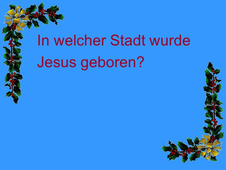 In welcher Stadt wurde Jesus geboren