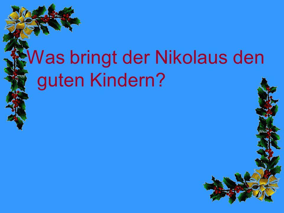 Was bringt der Nikolaus den guten Kindern