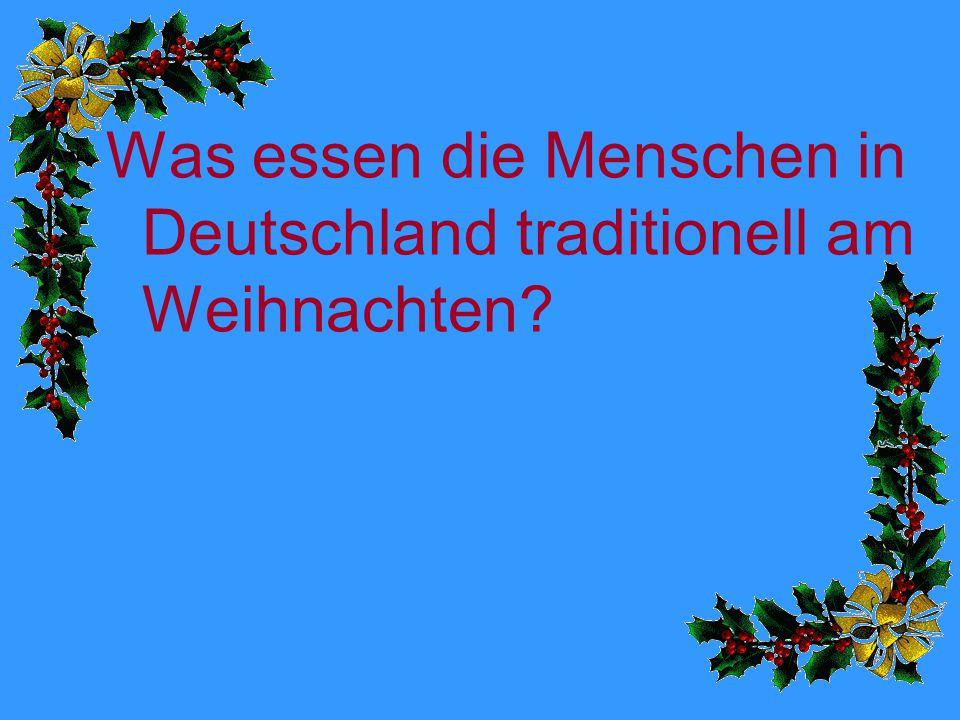 Was essen die Menschen in Deutschland traditionell am Weihnachten