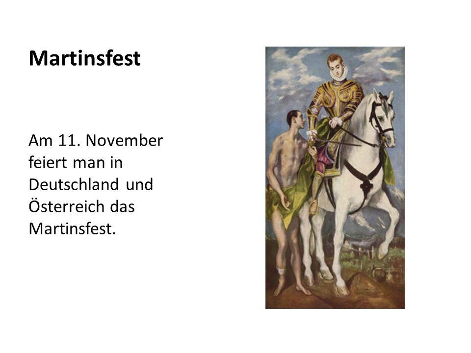 Martinsfest Am 11. November feiert man in Deutschland und Österreich das Martinsfest.
