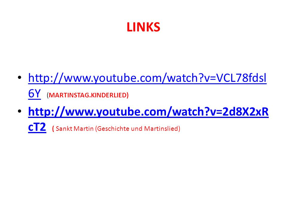 LINKS http://www.youtube.com/watch v=VCL78fdsl6Y (MARTINSTAG.KINDERLIED)