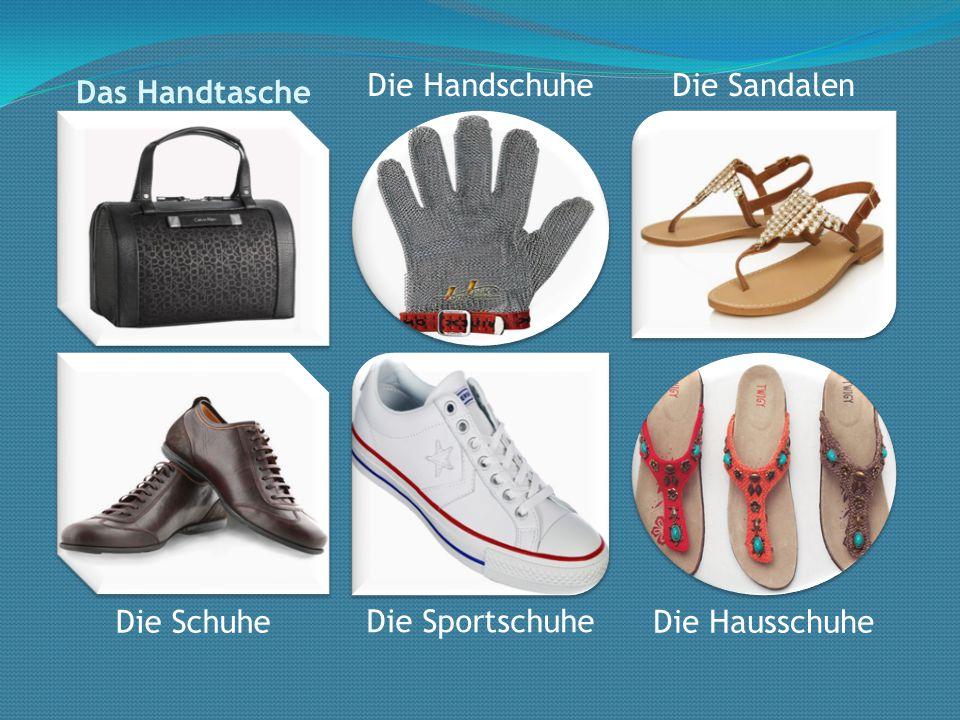 Das Handtasche Die Handschuhe Die Sandalen Die Schuhe Die Sportschuhe Die Hausschuhe
