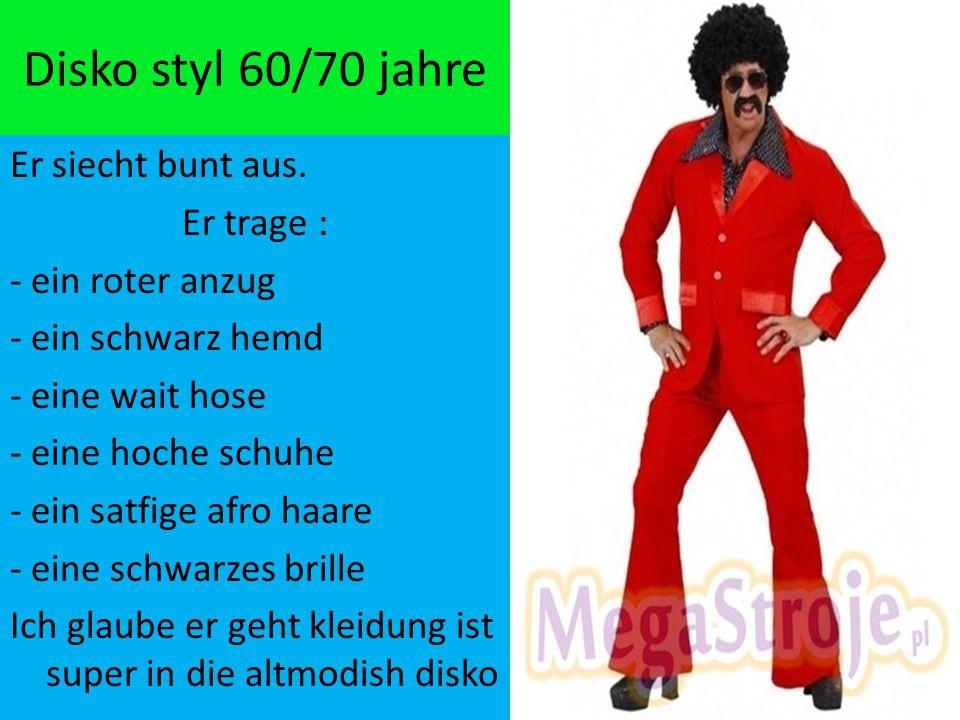 Disko styl 60/70 jahre Er siecht bunt aus. Er trage :
