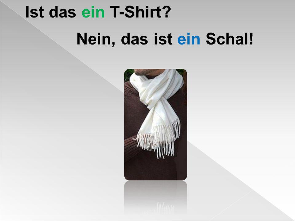 Ist das ein T-Shirt Nein, das ist ein Schal!