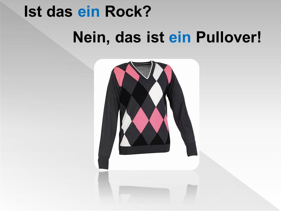 Ist das ein Rock Nein, das ist ein Pullover!