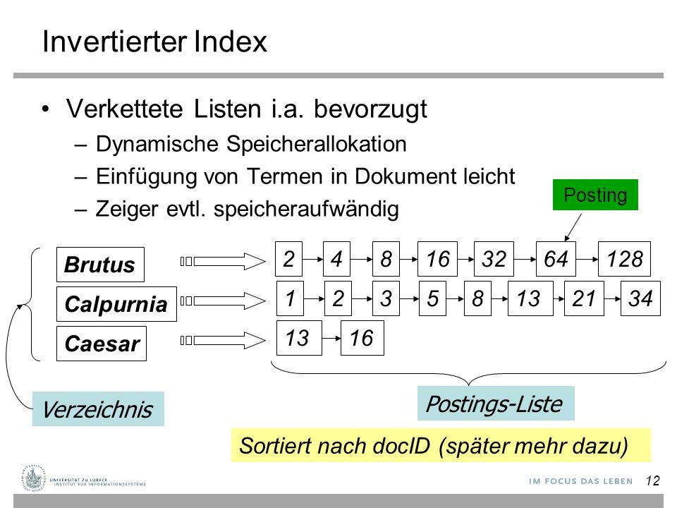 Invertierter Index Verkettete Listen i.a. bevorzugt