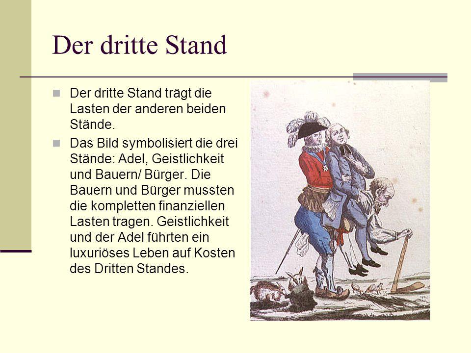 Der dritte Stand Der dritte Stand trägt die Lasten der anderen beiden Stände.