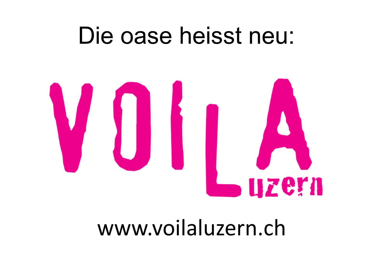 Die oase heisst neu: www.voilaluzern.ch