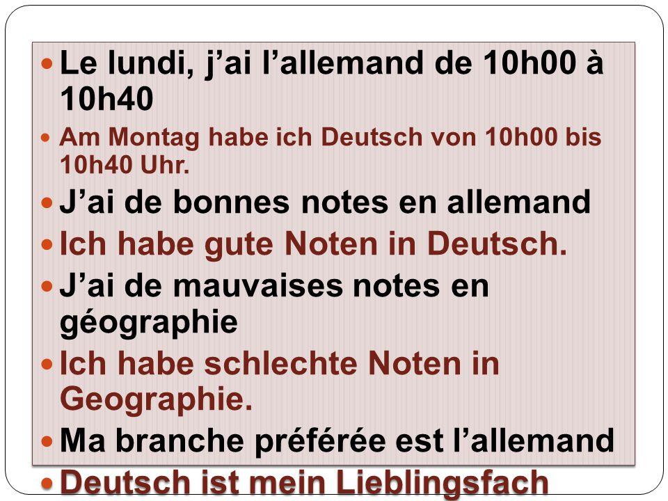 Le lundi, j'ai l'allemand de 10h00 à 10h40