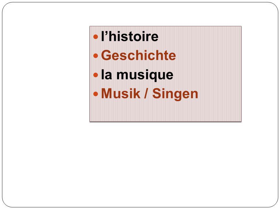 l'histoire Geschichte la musique Musik / Singen