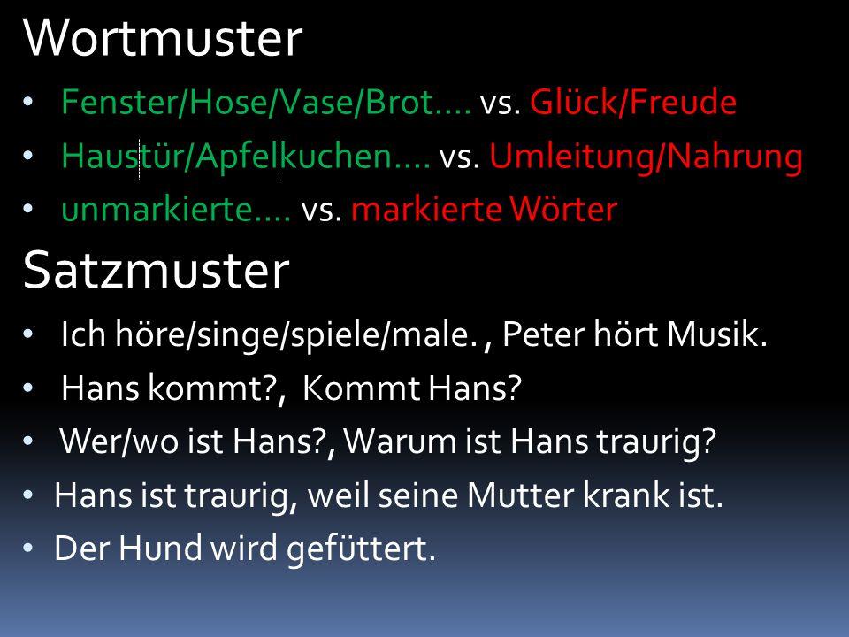 Wortmuster Satzmuster Fenster/Hose/Vase/Brot.... vs. Glück/Freude