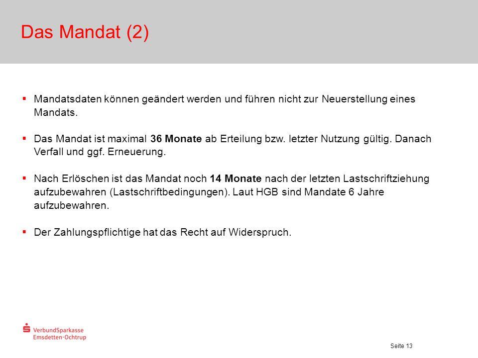 Das Mandat (2) Mandatsdaten können geändert werden und führen nicht zur Neuerstellung eines Mandats.