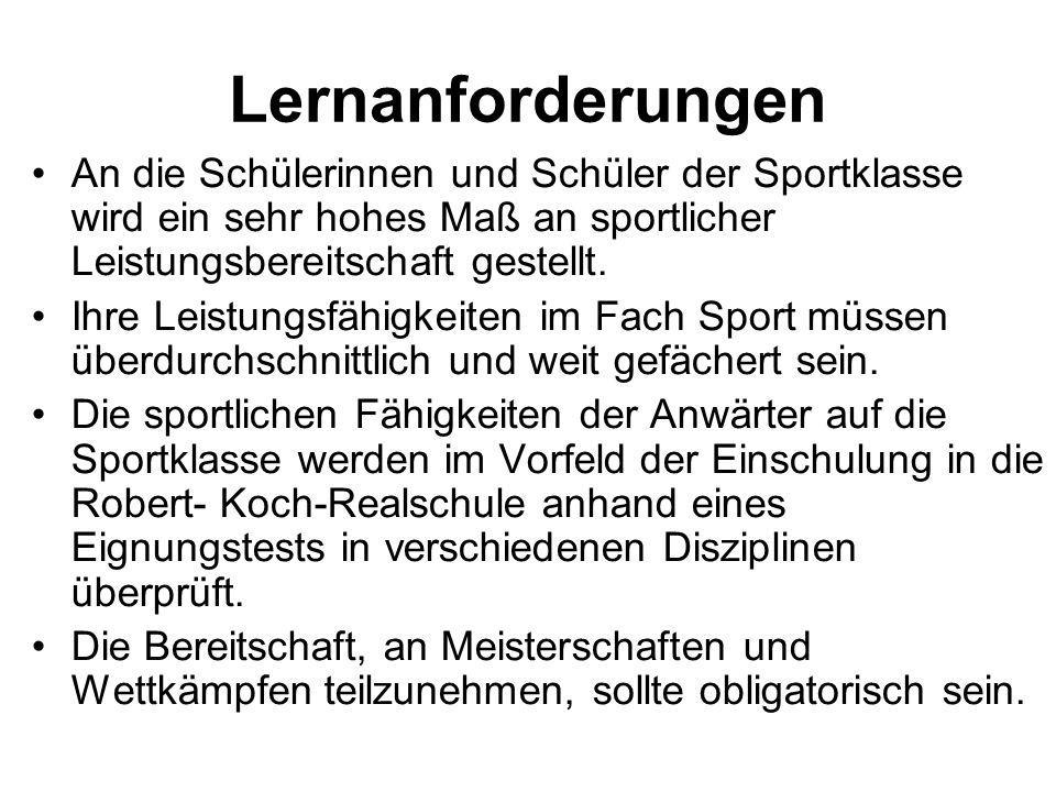 Lernanforderungen An die Schülerinnen und Schüler der Sportklasse wird ein sehr hohes Maß an sportlicher Leistungsbereitschaft gestellt.