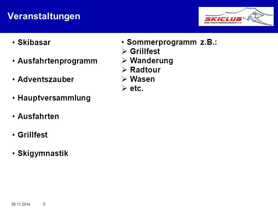 Veranstaltungen Skibasar Sommerprogramm z.B.: Grillfest