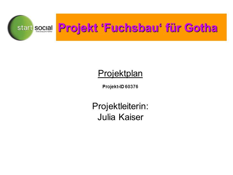 Projektplan Projekt-ID 60376 Projektleiterin: Julia Kaiser