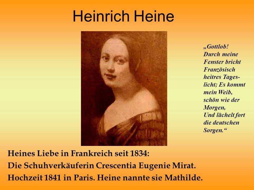 Heinrich Heine Heines Liebe in Frankreich seit 1834: