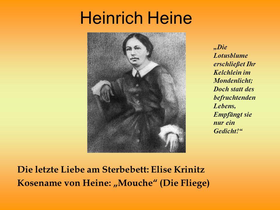 Heinrich Heine Die letzte Liebe am Sterbebett: Elise Krinitz
